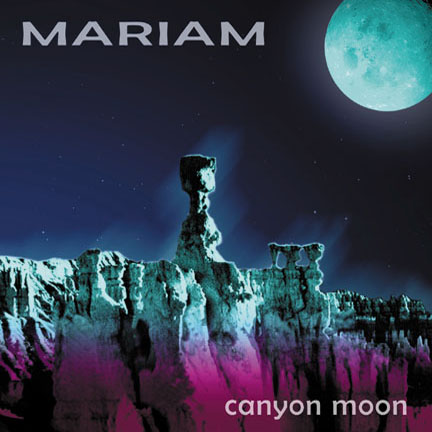 CD cover for Mariam - Canyon Moon