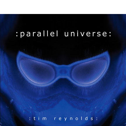 CD cover for Tim Reynolds - Parallel Universe